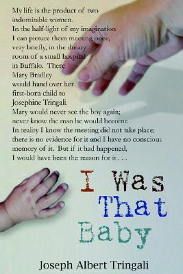 I Was That Baby  by  Joseph A. Tringali