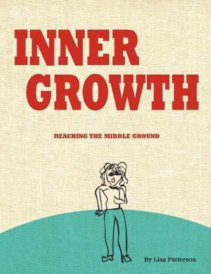 Inner Growth: Reaching the Middle Ground  by  Lisa Patterson