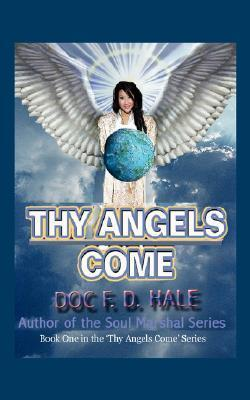Thy Angels Come: Book One  by  Doc F.D. Hale