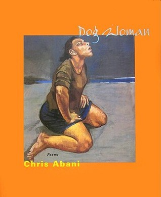 DOG WOMAN Chris Abani