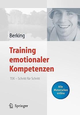Training Emotionaler Kompetenzen: Tek - Schritt Fa1/4r Schritt Matthias Berking