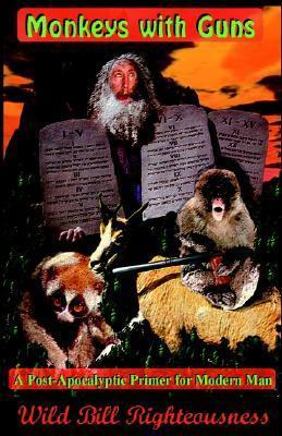 Monkeys with Guns Wild Bill Righteousness