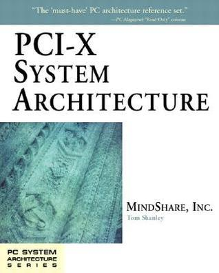 PCI-X System Architecture [With CD] Tom Shanley
