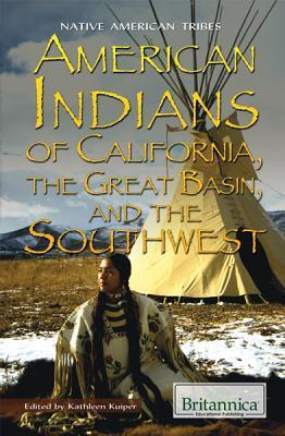 American Indians of California, the Great Basin, and the Southwest  by  Kathleen Kuiper