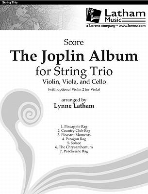 The Joplin Album for String Trio - Score: Violin, Viola, and Cello with Optional Violin 2 for Viola Lynne Latham