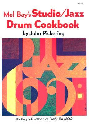Drummers Cookbook, Volume 2 John Pickering