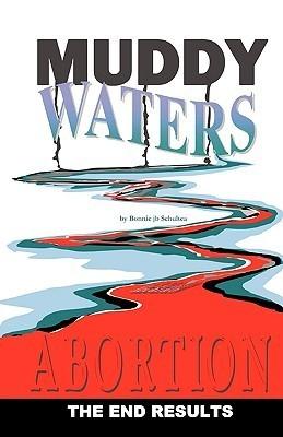Muddy Waters  by  Bonnie Jb Schultea