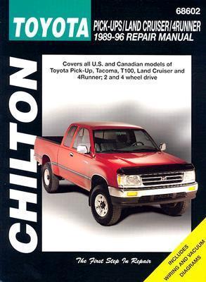 Toyota Pick-Ups, Land Cruiser, and 4 Runner, 1989-96 Chilton Automotive Books