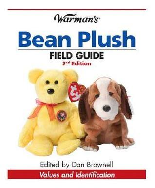 Warmans Bean Plush Field Guide: Values and Identification Dan Brownell