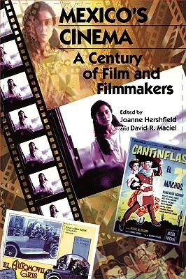 Mexicos Cinema: A Century of Film and Filmmakers  by  David R. Hershfield