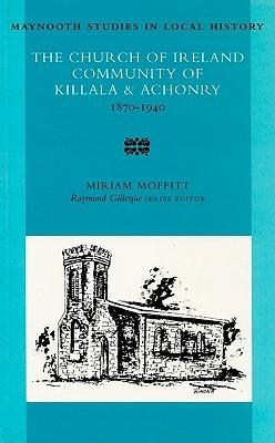 The Church of Ireland Community of Killala & Achonry, 1870-1940 Miriam Moffitt