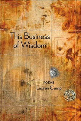This Business of Wisdom  by  Lauren Camp