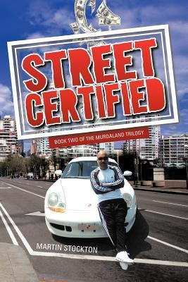 Street Certified: Book Two of the Murdaland Trilogy  by  Martin Stockton
