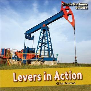Levers in Action  by  Gillian Gosman