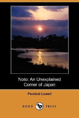Noto: An Unexplained Corner of Japan Percival Lowell
