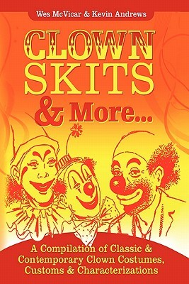 Clown Skits & More..  by  Kevin Andrews