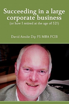 Succeeding in a Large Corporate Business David Ainslie
