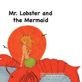 Mr. Lobster and the Mermaid  by  Antoinette Reilly