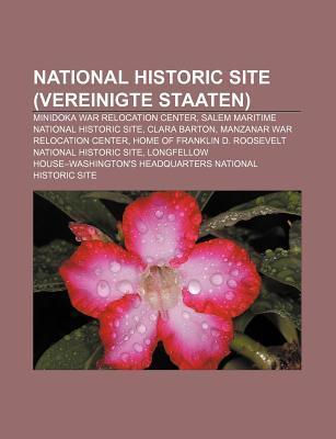 National Historic Site (Vereinigte Staaten): Minidoka War Relocation Center, Salem Maritime National Historic Site, Clara Barton  by  Source Wikipedia