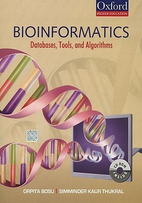 Bioinformatics: Experiments, Tools, Databases, and Algorithms  by  Orpita Bosu