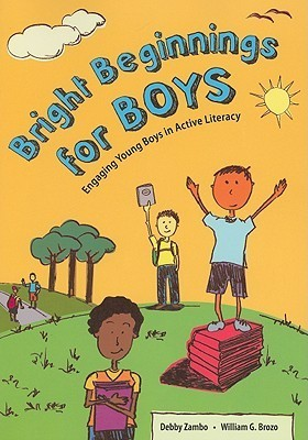 Bright Beginnings for Boys: Engaging Young Boys in Active Literacy  by  Debby Zambo