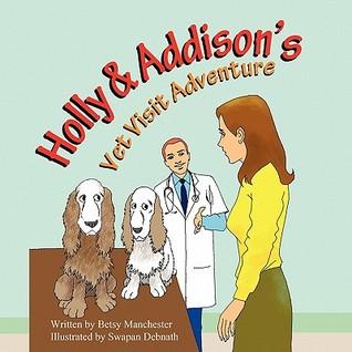 Holly & Addisons Vet Visit Adventure Betsy Manchester