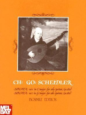 Christian Gottlieb Scheidler: Two Sonatas for Guitar  by  C.G. Scheidler