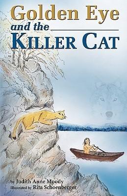 Golden Eye and the Killer Cat Judith Anne Moody