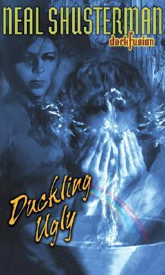 Duckling Ugly (Dark Fusion, #3) Neal Shusterman