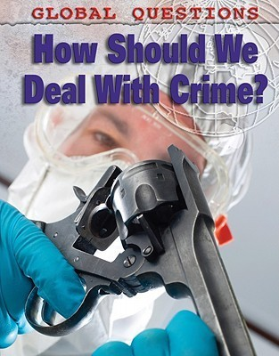 How Should We Deal with Crime?  by  Anne Rooney