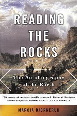 Reading the Rocks: The Autobiography of the Earth Marcia Bjornerud