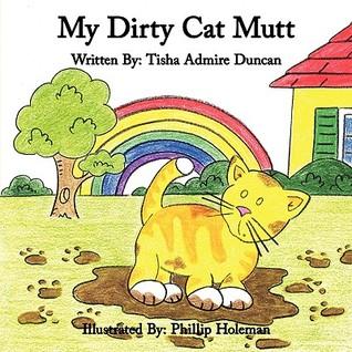 My Dirty Cat Mutt Tisha Admire Duncan