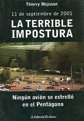 La Terrible Impostura: Ningun Avion Se Estrello en el Pentagono: 11 de Septiembre de 2001  by  Thierry Meyssan