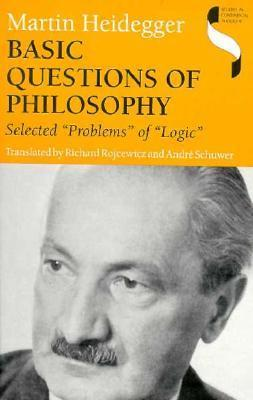 Basic Questions of Philosophy: Selected Problems of Logic Martin Heidegger