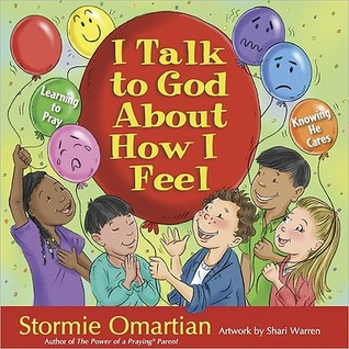I Talk to God about How I Feel  by  Stormie Omartian