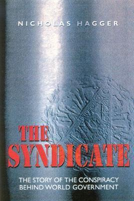 The Syndicate: The Story of the Coming World Government Nicholas Hagger