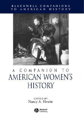 Companion To American Womens History  by  Nancy A. Hewitt