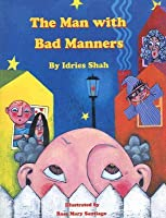 Man with Bad Manners [With CD]  by  Idries Shah