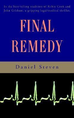 Final Remedy  by  Daniel Steven