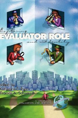 Exploring Evaluator Role and Identity Katherine E. Ryan