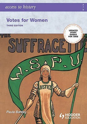 Votes for Women, 1860-1928  by  Paula Bartley