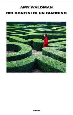 Nei confini di un giardino  by  Amy Waldman