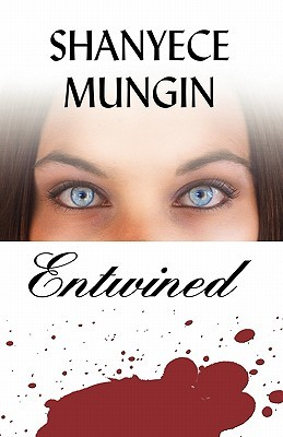 Entwined  by  Shanyece Mungin