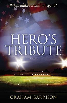 Heros Tribute  by  Graham Garrison