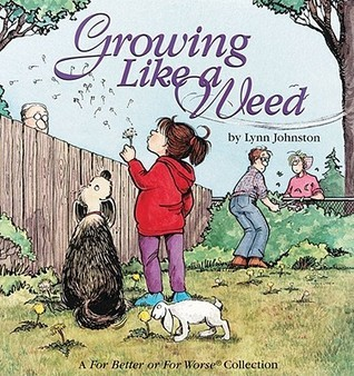 Growing Like a Weed (For Better or For Worse, #15)  by  Lynn Johnston