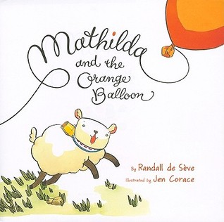 Mathilda and the Orange Balloon Randall de Sève