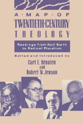A Map of Twentieth Century Theology Carl E. Braaten
