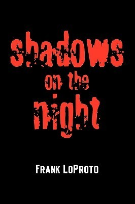 Shadows on the Night Frank LoProto
