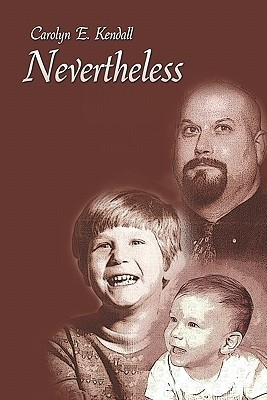 Nevertheless  by  Carolyn Kendall