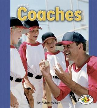Coaches (Pull Ahead Books)  by  Robin Nelson